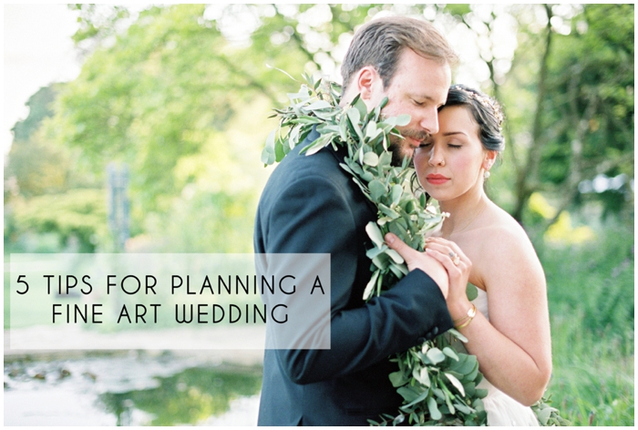 5 Tips for Planning A Fine Art Wedding